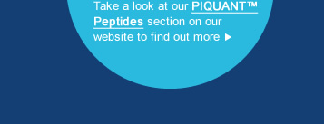 Take a look at our PIQUANT™ Peptides section on our website to find out more