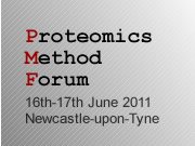 Proteomics Methods Forum 16th-17th June 2011 Newcastle
